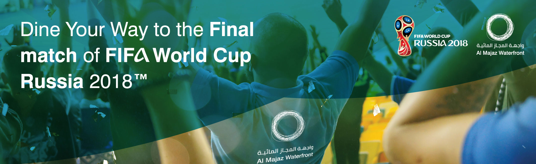 Spend AED 200 in Al Majaz restaurants and cafes to get the chance to win a trip for two to attend the Final Game of the World Cup 2018